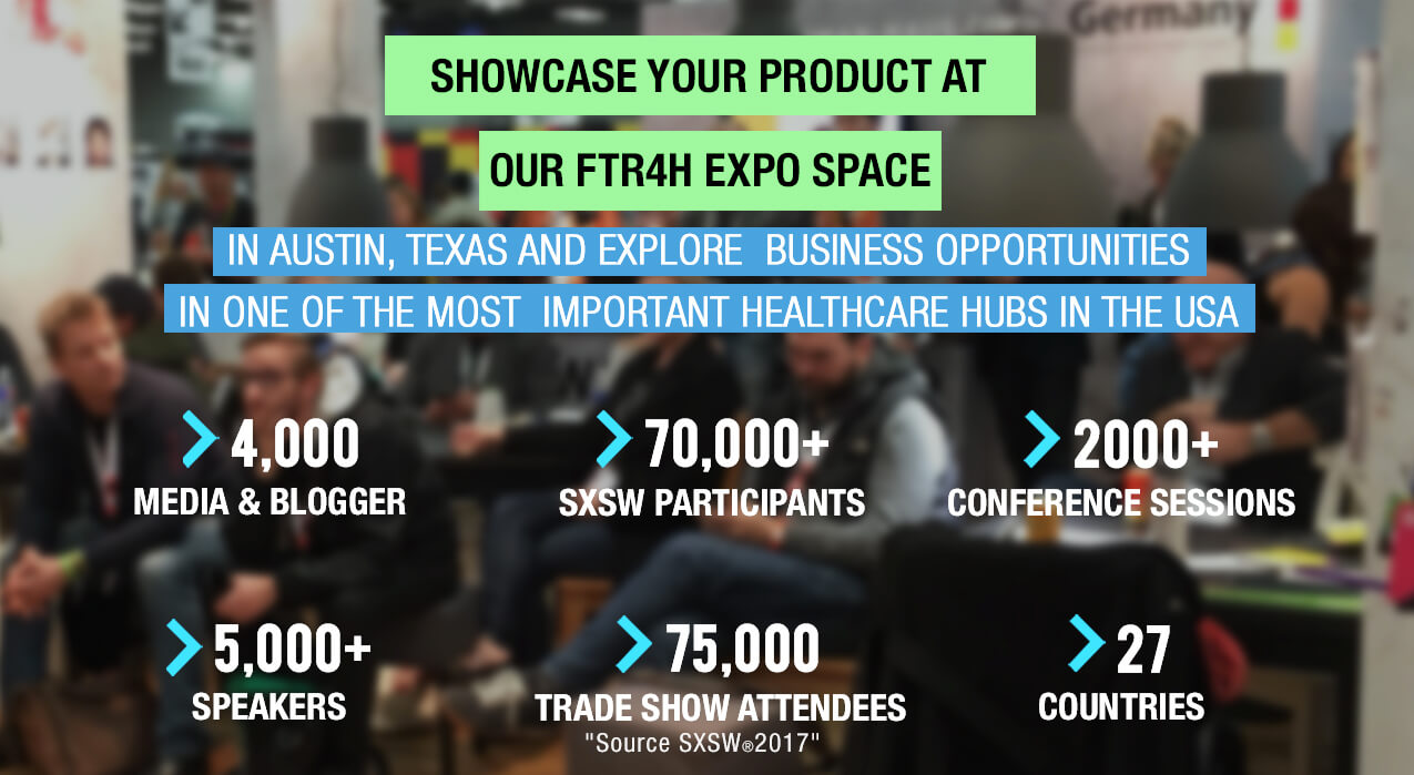 Showcase your Product at SXSW at the FTR4H Expo Space